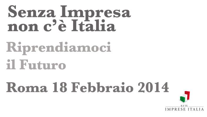 18 FEBBRAIO A ROMA MOBILITAZIONE GENERALE DELLE IMPRESE