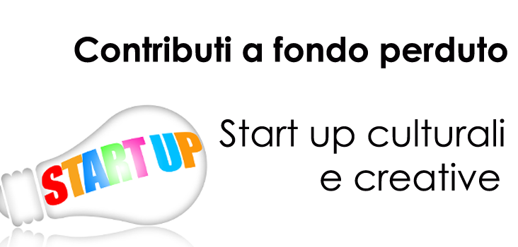 Contributi a fondo perduto start up culturali e creative