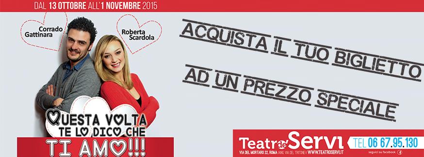 """Convenzione con il Teatro dé Servi di Roma per lo spettacolo """"Questa volta te lo dico che ti amo"""""""